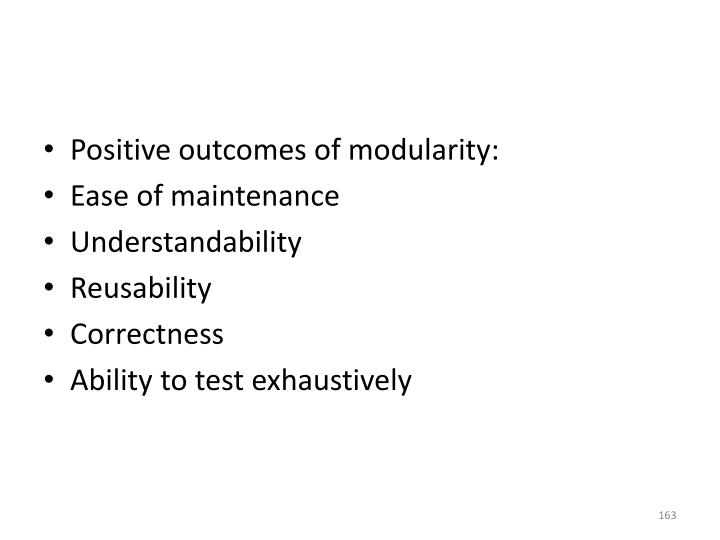 Positive outcomes of modularity: