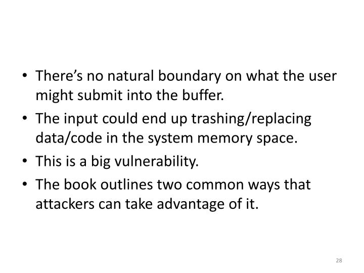 There's no natural boundary on what the user might submit into the buffer.