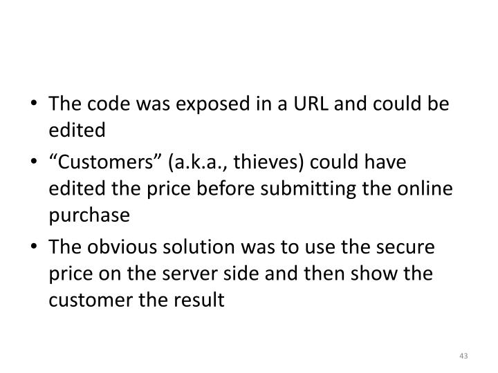 The code was exposed in a URL and could be edited