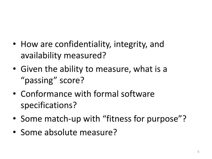 How are confidentiality, integrity, and availability measured?