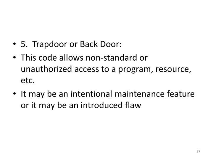 5.  Trapdoor or Back Door: