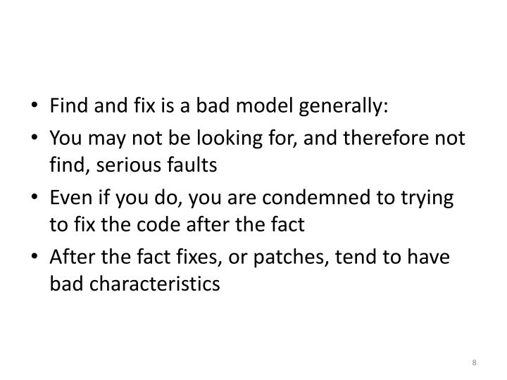 Find and fix is a bad model generally: