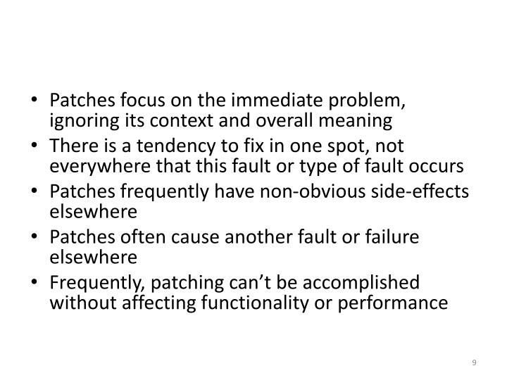 Patches focus on the immediate problem, ignoring its context and overall meaning