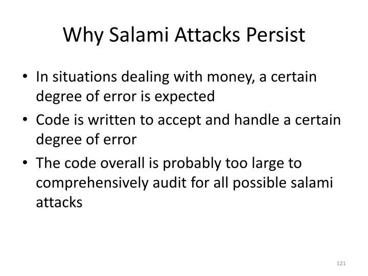 Why Salami Attacks Persist