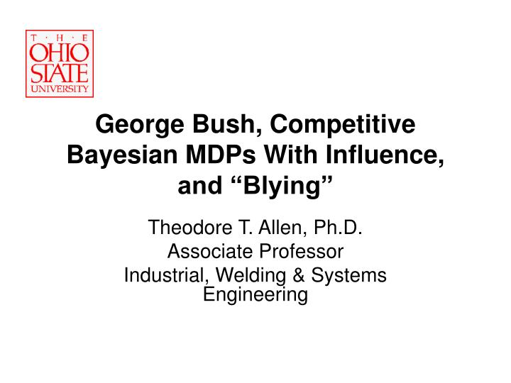 """George Bush, Competitive Bayesian MDPs With Influence, and """"Blying"""""""
