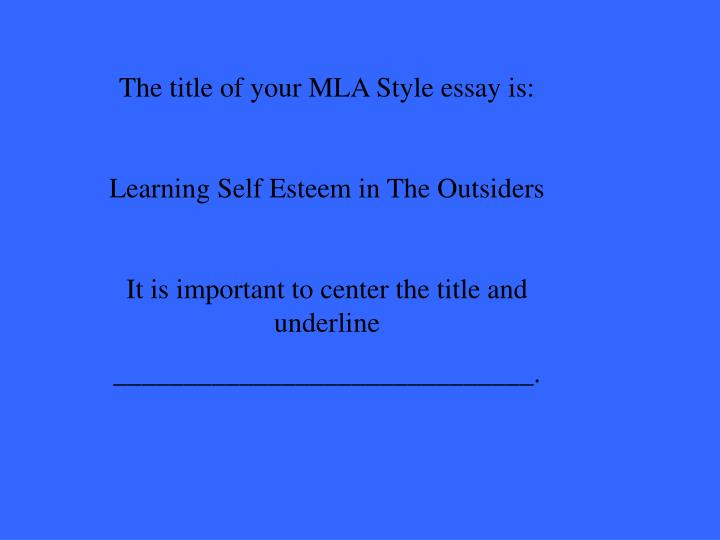 The title of your MLA Style essay is: