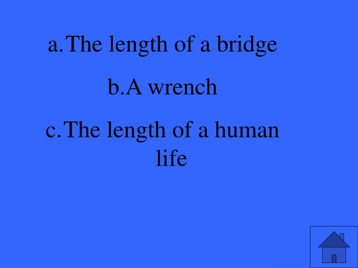 The length of a bridge