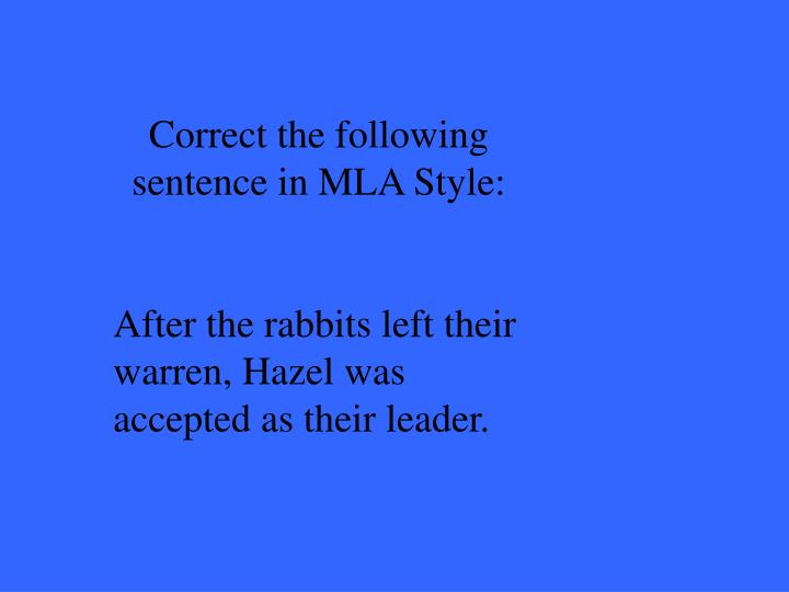 Correct the following sentence in MLA Style:
