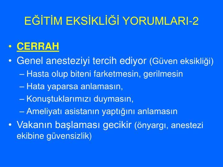 EĞİTİM EKSİKLİĞİ YORUMLARI-2