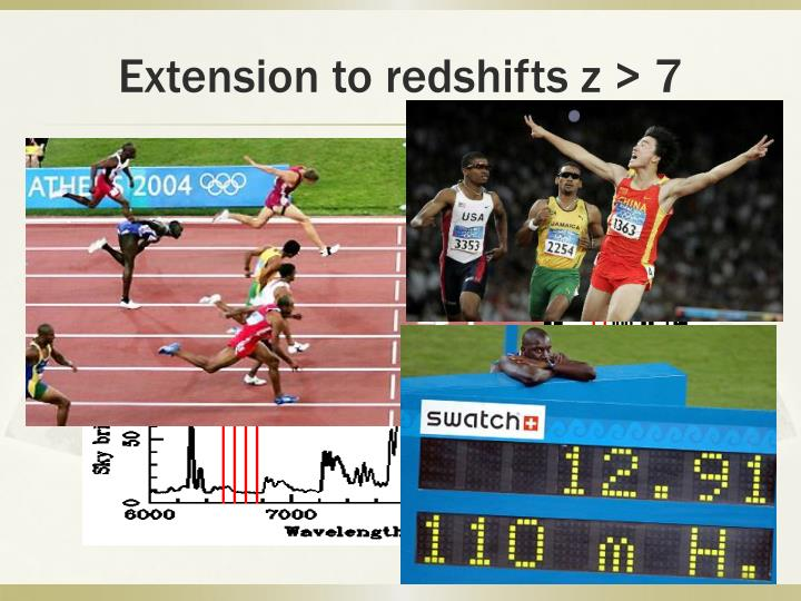 Extension to redshifts z > 7