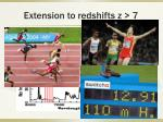 extension to redshifts z 7