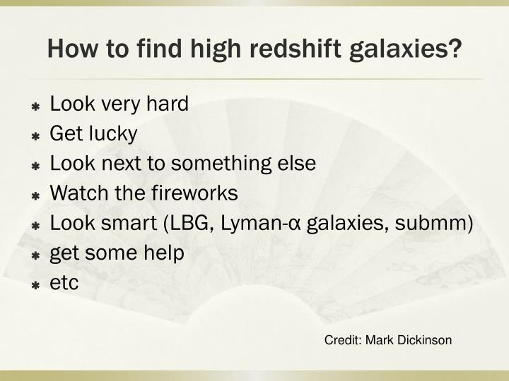 How to find high redshift galaxies?