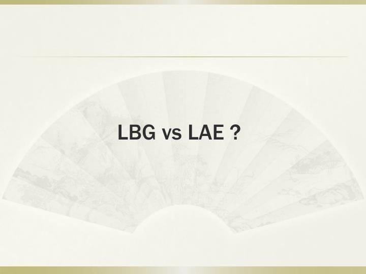 LBG vs LAE ?