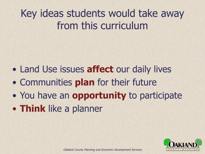 Key ideas students would take away from this curriculum