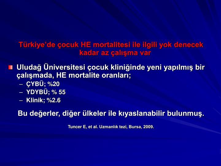 Türkiye'de çocuk HE mortalitesi ile ilgili yok denecek kadar az çalışma var