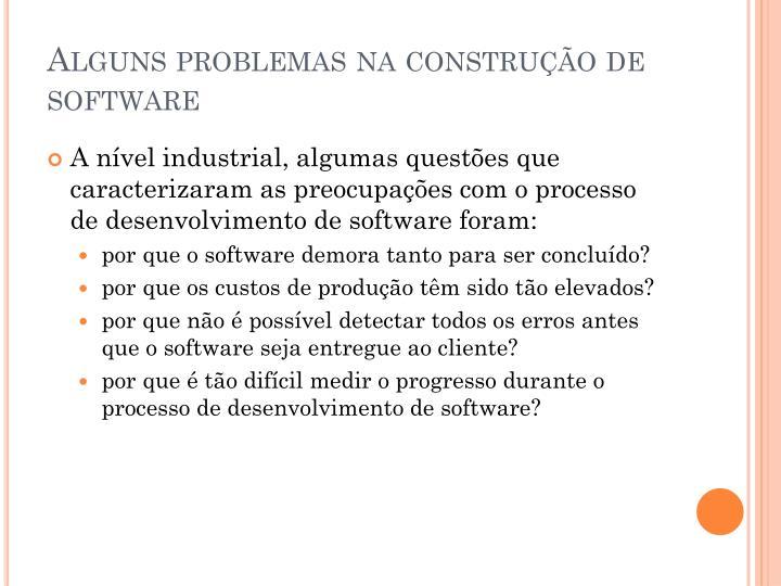 Alguns problemas na construção de software