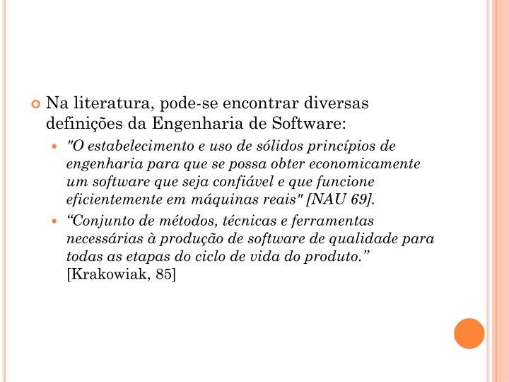 Na literatura, pode-se encontrar diversas definições da Engenharia de Software: