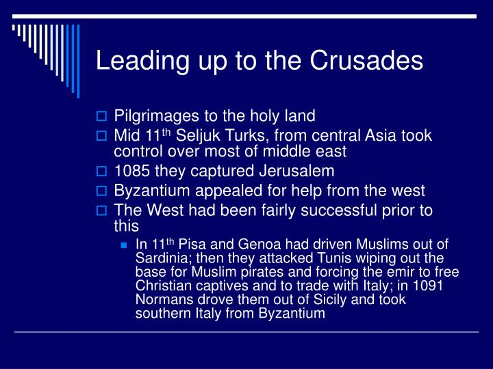 Leading up to the crusades