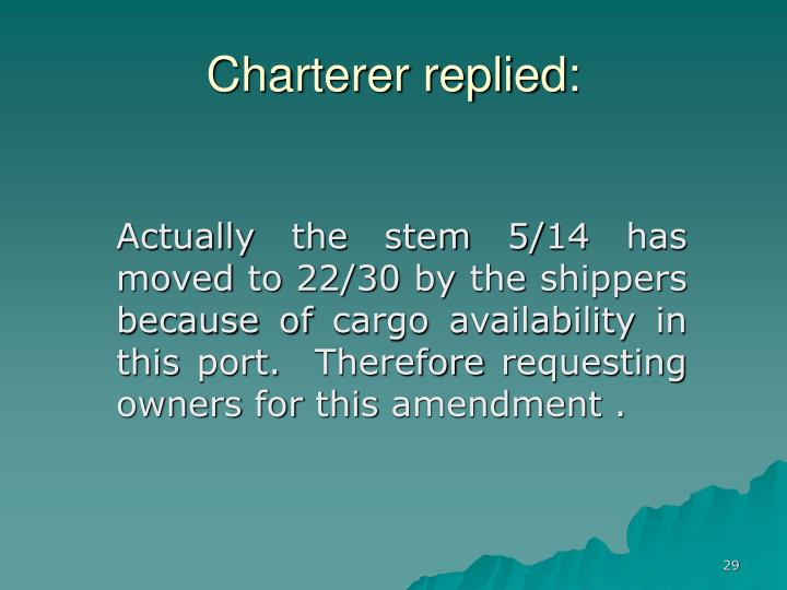 Charterer replied: