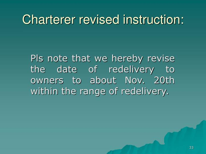 Charterer revised instruction: