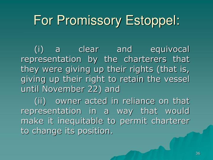 For Promissory Estoppel: