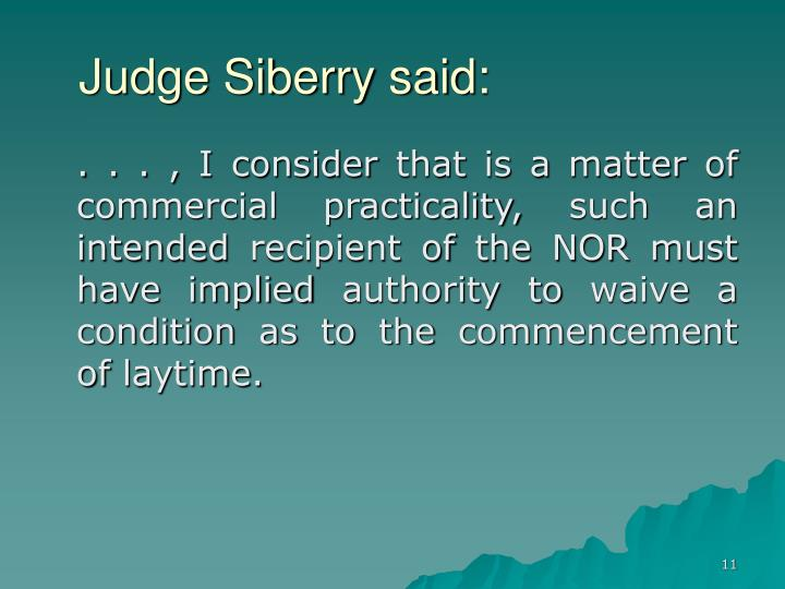 Judge Siberry said: