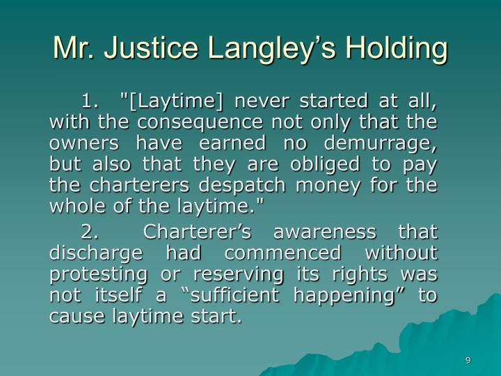Mr. Justice Langley's Holding