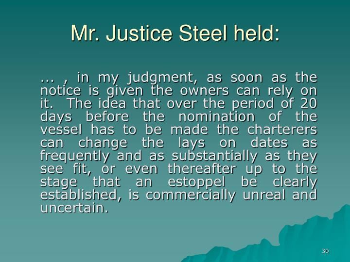 Mr. Justice Steel held: