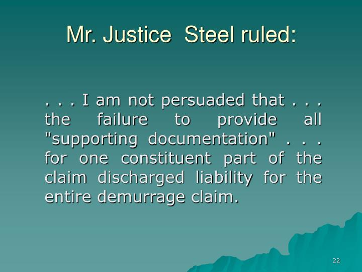 Mr. Justice  Steel ruled: