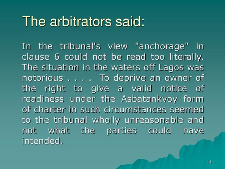 The arbitrators said: