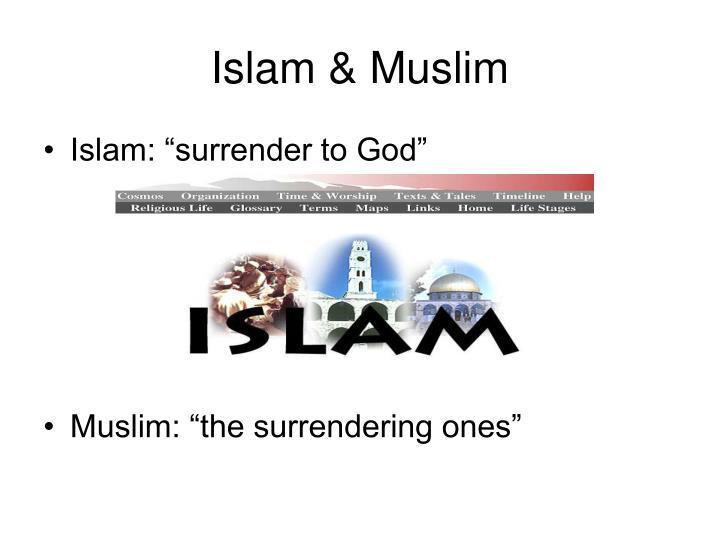 Islam & Muslim