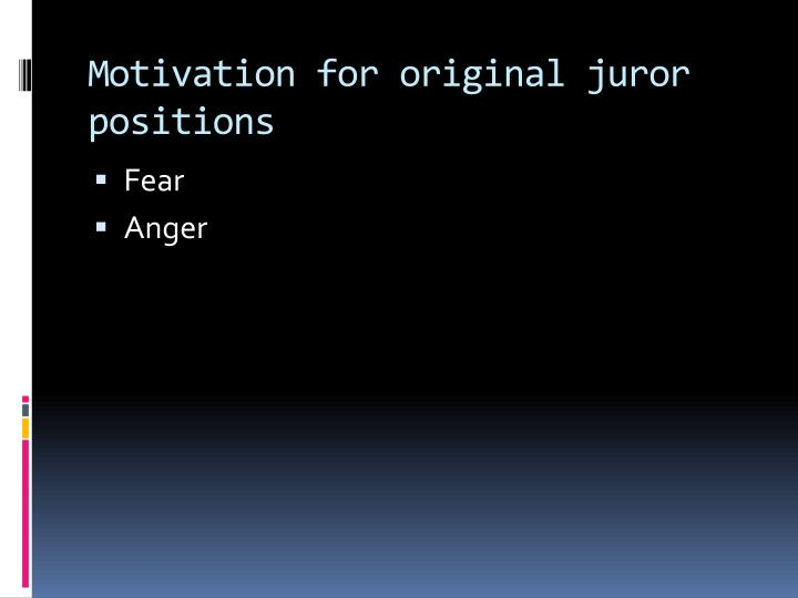 Motivation for original juror positions