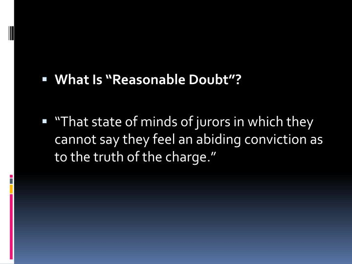 "What Is ""Reasonable Doubt""?"