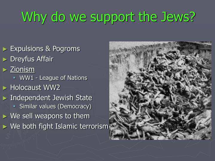 Why do we support the Jews?