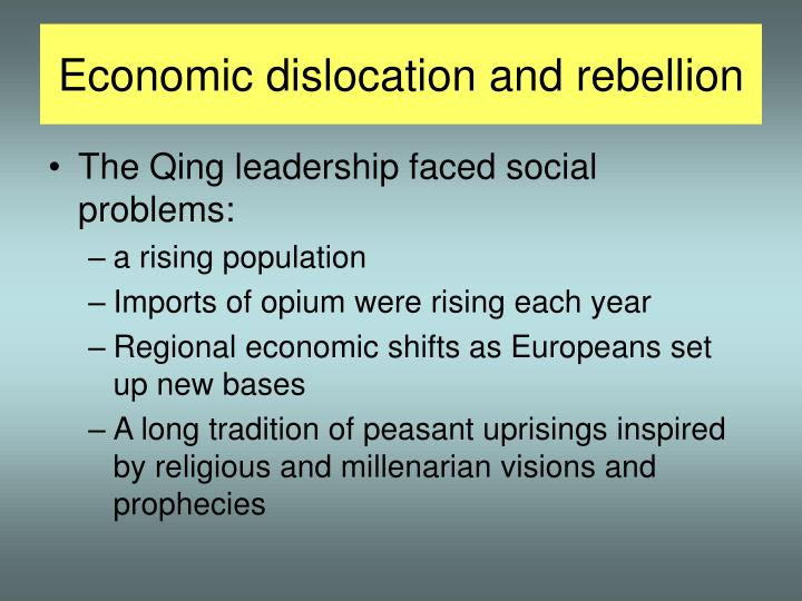Economic dislocation and rebellion