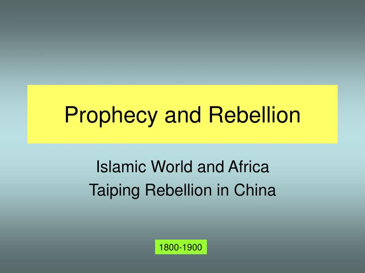 Prophecy and rebellion