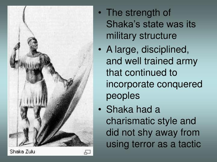 The strength of Shaka's state was its military structure