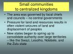 small communities to centralized kingdoms