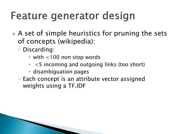 Feature generator design