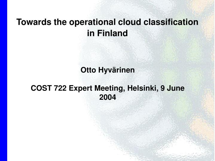 Towards the operational cloud classification in finland
