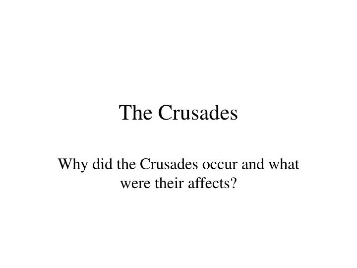why have that crusades happen
