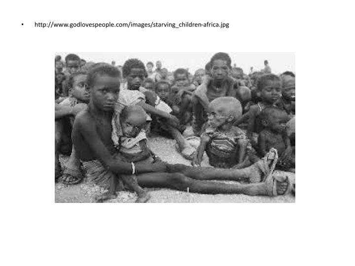 http://www.godlovespeople.com/images/starving_children-africa.jpg