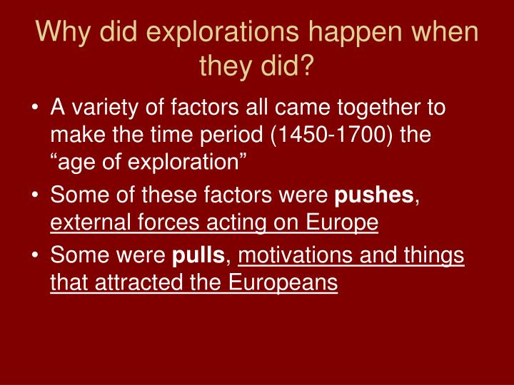 Why did explorations happen when they did