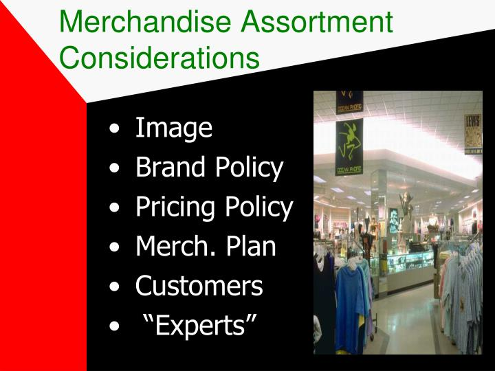 Merchandise Assortment Considerations
