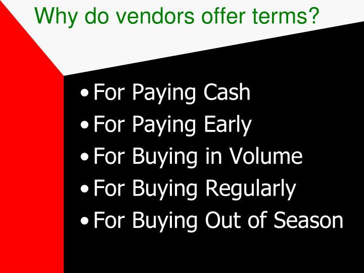 Why do vendors offer terms?