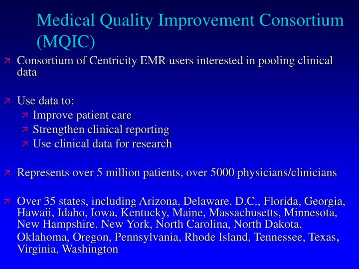Medical quality improvement consortium mqic