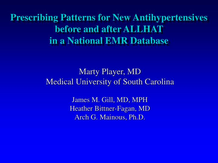 Prescribing Patterns for New Antihypertensives before and after ALLHAT