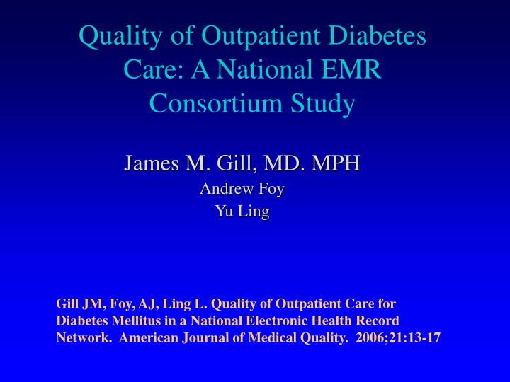 Quality of Outpatient Diabetes Care: A National EMR Consortium Study