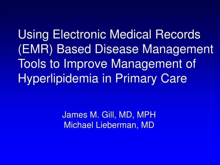 Using Electronic Medical Records (EMR) Based Disease Management Tools to Improve Management of Hyperlipidemia in Primary Care