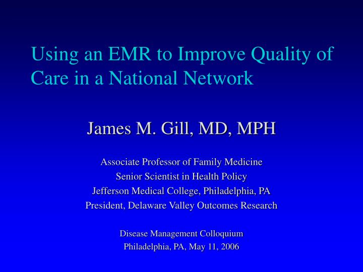 Using an emr to improve quality of care in a national network